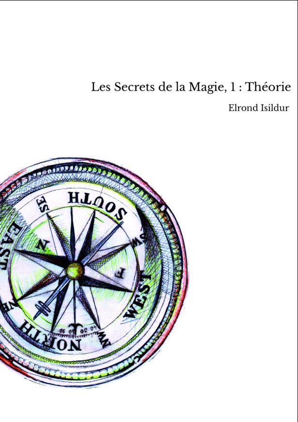 Les Secrets de la Magie, 1 : Théorie