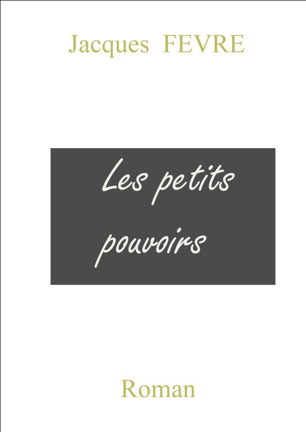LES PETITS POUVOIRS