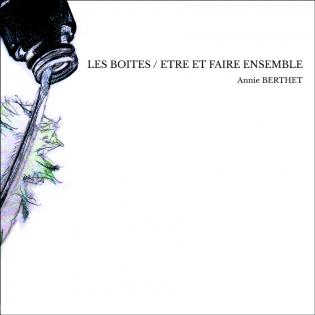 LES BOITES / ETRE ET FAIRE ENSEMBLE