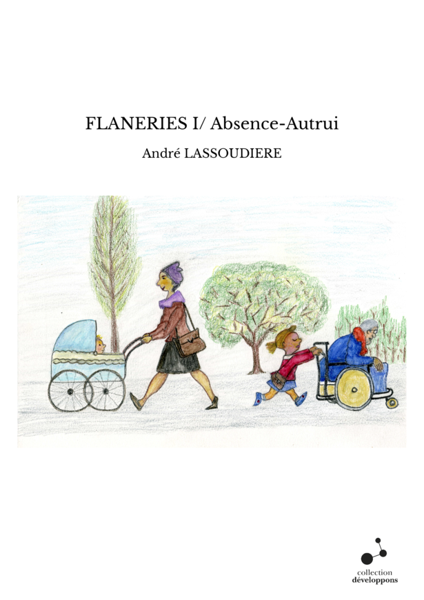 FLANERIES I/ Absence-Autrui