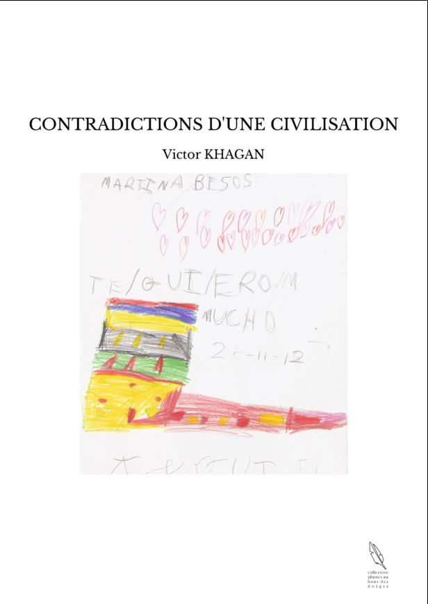 CONTRADICTIONS D'UNE CIVILISATION