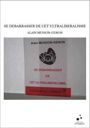 SE DEBARRASSER DE CET ULTRALIBERALISME