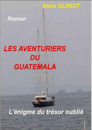LES AVENTURIERS DU GUATEMALA