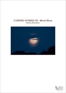 VAMPIRE STORIES III - Blood Moon