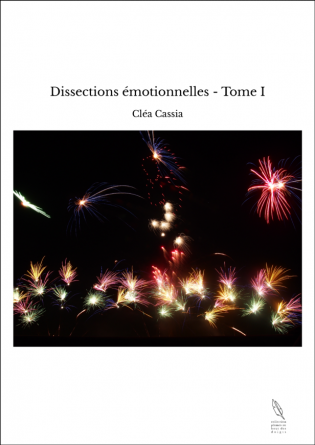 Dissections émotionnelles - Tome I