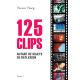 125 CLIPS, autant de sujets...
