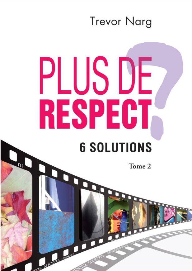 Plus de respect ? 6 solutions
