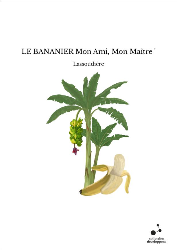 LE BANANIER Mon Ami, Mon Maître '