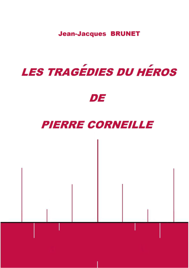 Les tragédies du héros de Corneille