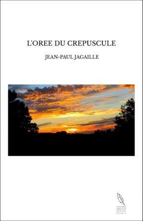 L'OREE DU CREPUSCULE