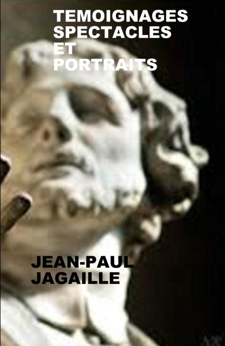 TEMOIGNAGES, SPECTACLES ET PORTRAITS