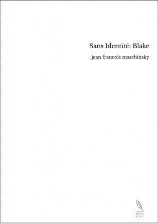 Sans Identité: Blake