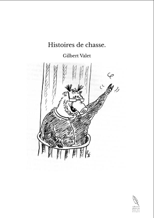 Histoires de chasse.