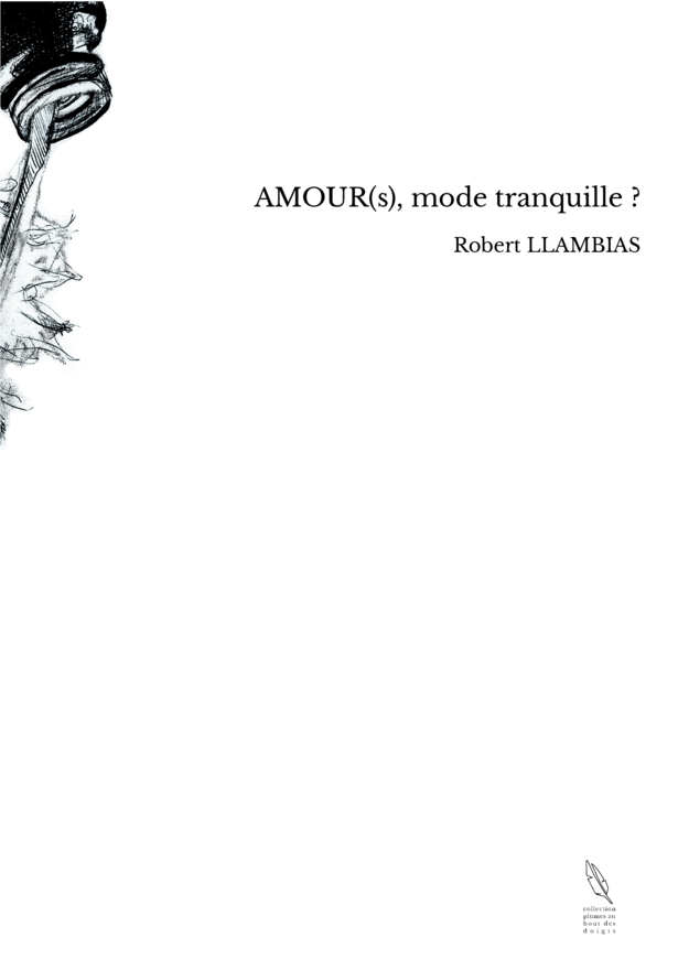 AMOUR(s), mode tranquille ?