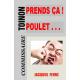 PRENDS CA POULET