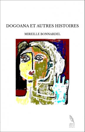 DOGOANA ET AUTRES HISTOIRES