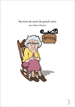 Recettes de santé de grand-mère