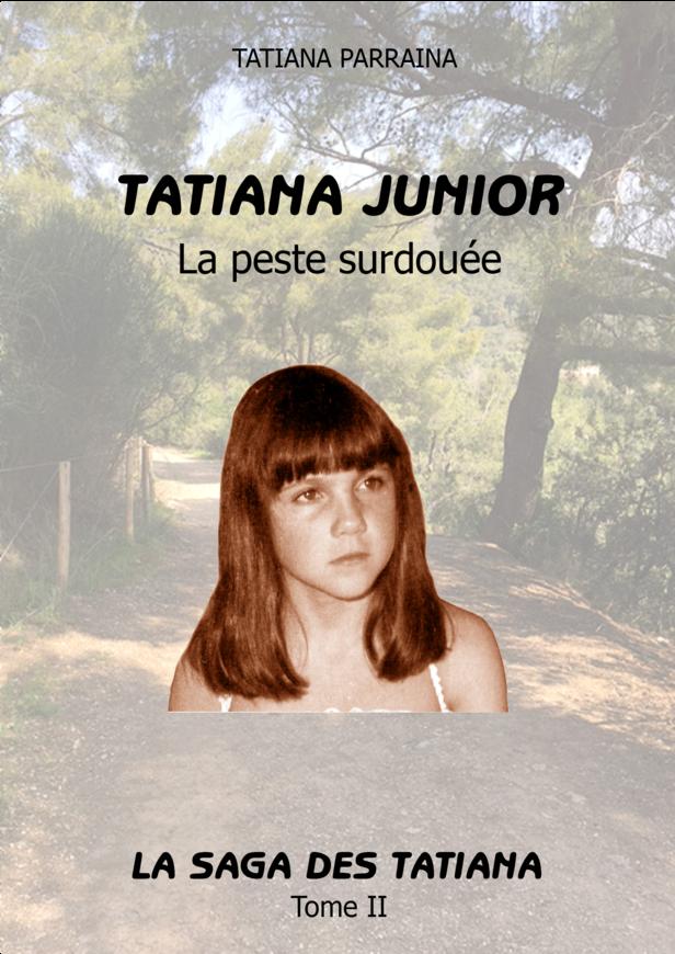 TATIANA JUNOR -La peste surdouée