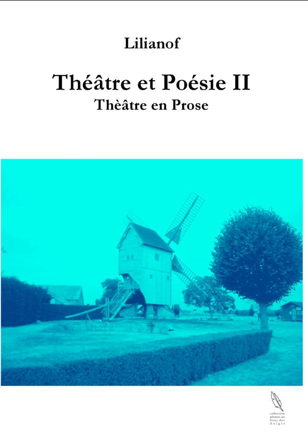 Théâtre et Poésie II -Théâtre en prose