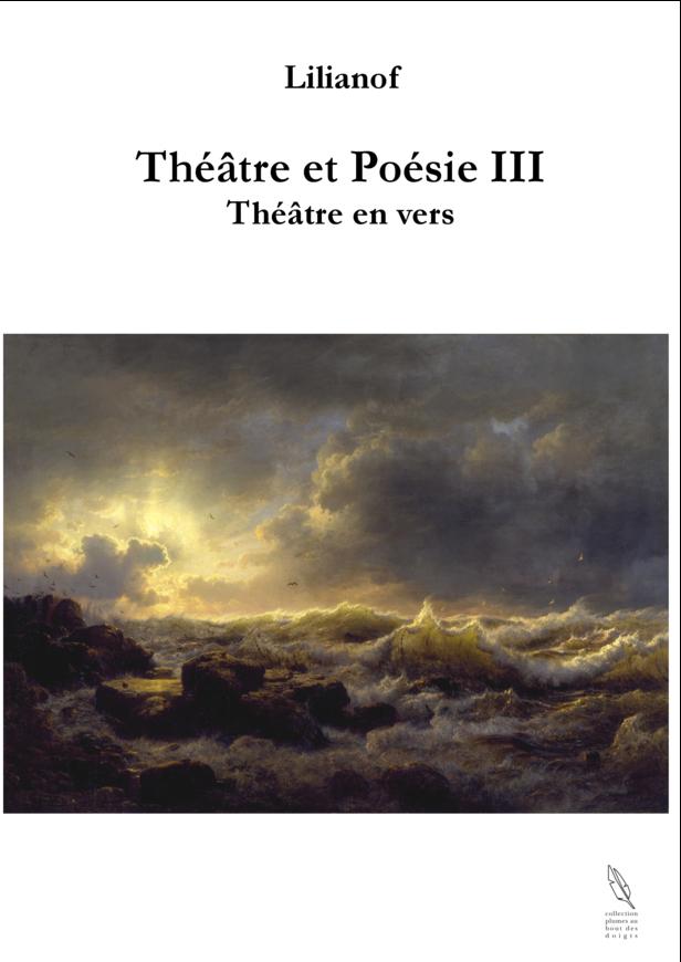 Théâtre et Poésie III-Théâtre en vers