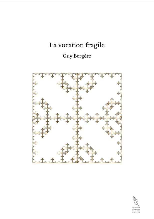 La vocation fragile