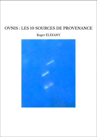 OVNIS : LES 10 SOURCES DE PROVENANCE