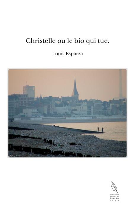 Christelle ou le bio qui tue.