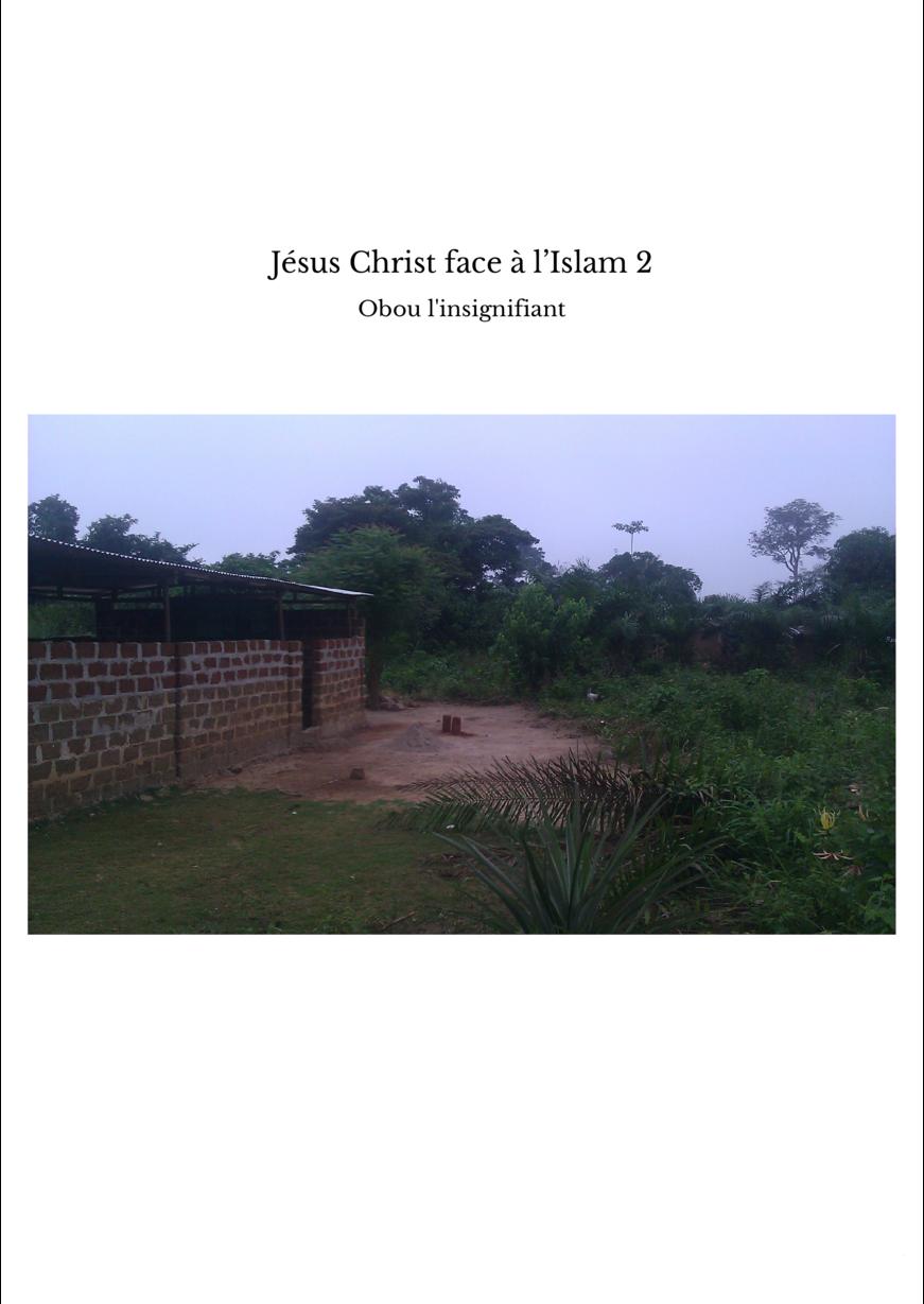 Jésus Christ face à l'Islam 2