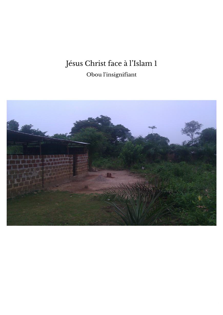 Jésus Christ face à l'Islam 1