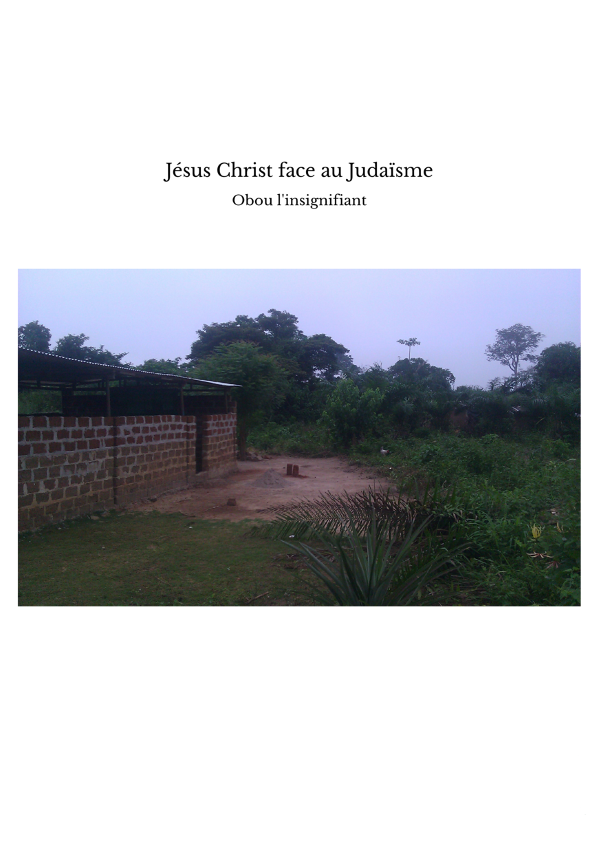 Jésus Christ face au Judaïsme