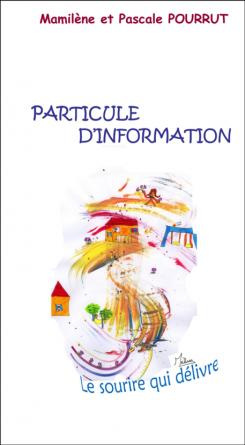 PARTICULE D'INFORMATION - Le sourire