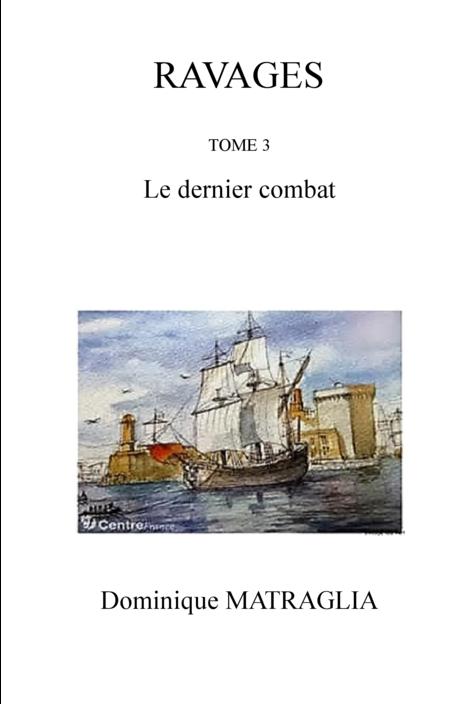 RAVAGES TOME 3 LE DERNIER COMBAT