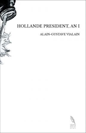 HOLLANDE PRESIDENT, AN I