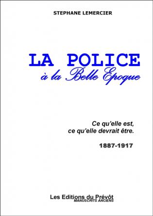 La police à la Belle Epoque