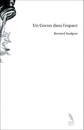 Un Cocon dans l'espace