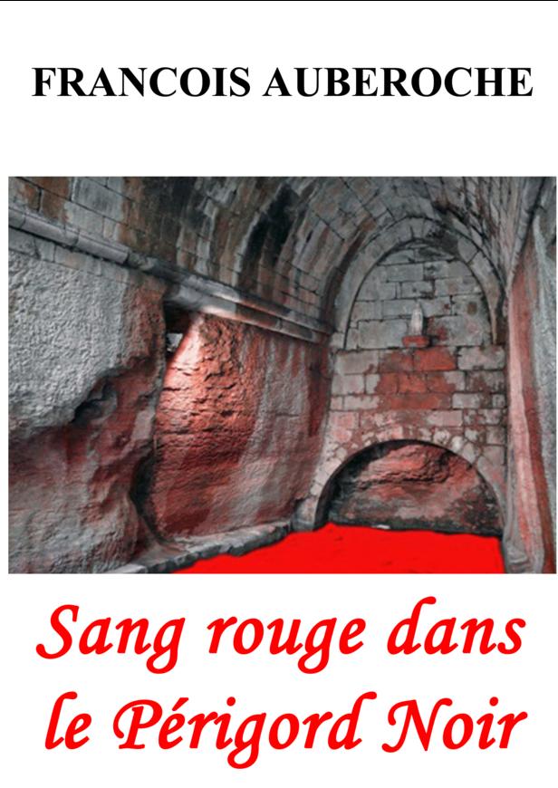 Sang rouge dans le Périgord Noir