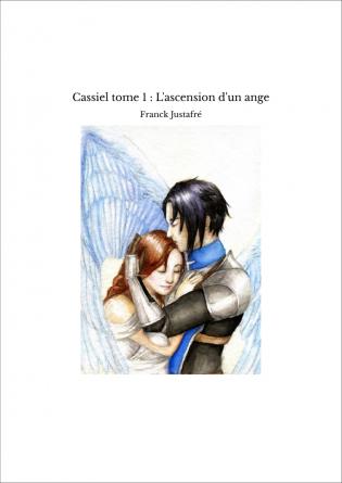 Cassiel tome 1 : L'ascension d'un ange