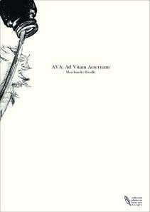 AVA: Ad Vitam Aeternam