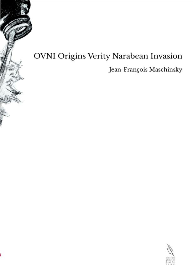 OVNI Origins Verity Narabean Invasion