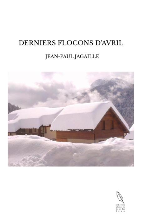 DERNIERS FLOCONS D'AVRIL