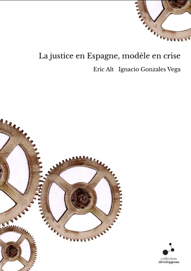 La justice en Espagne, modèle en crise