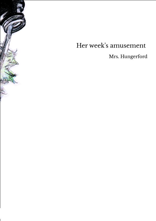 Her week's amusement