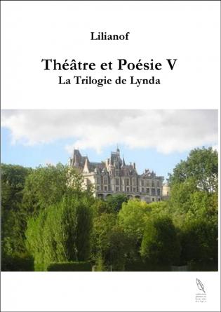 Théâtre et Poésie V - La Trilogie
