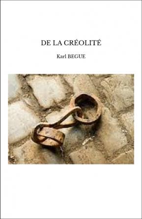 DE LA CRÉOLITÉ