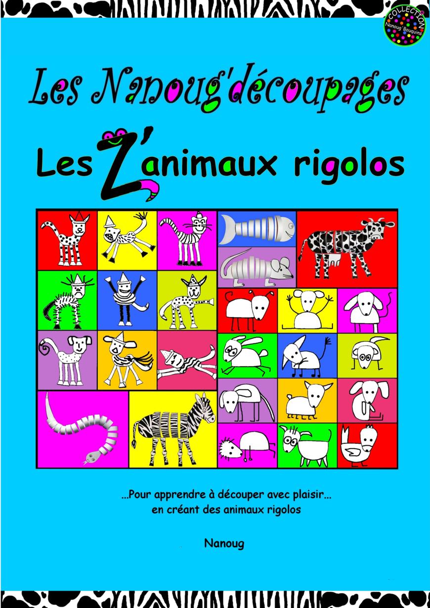 Nanoug'découpages Les Zanimaux rigolos