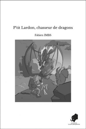 P'tit Lardon, chasseur de dragons