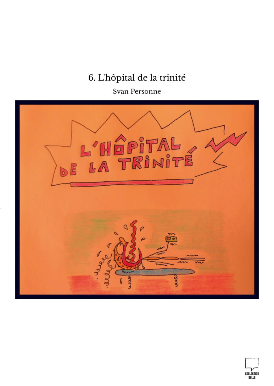6. L'hôpital de la trinité
