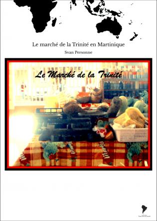 Le marché de la Trinité en Martinique