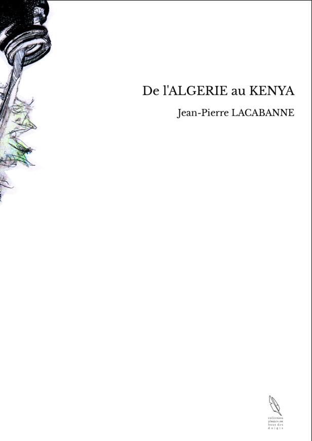 De l'ALGERIE au KENYA