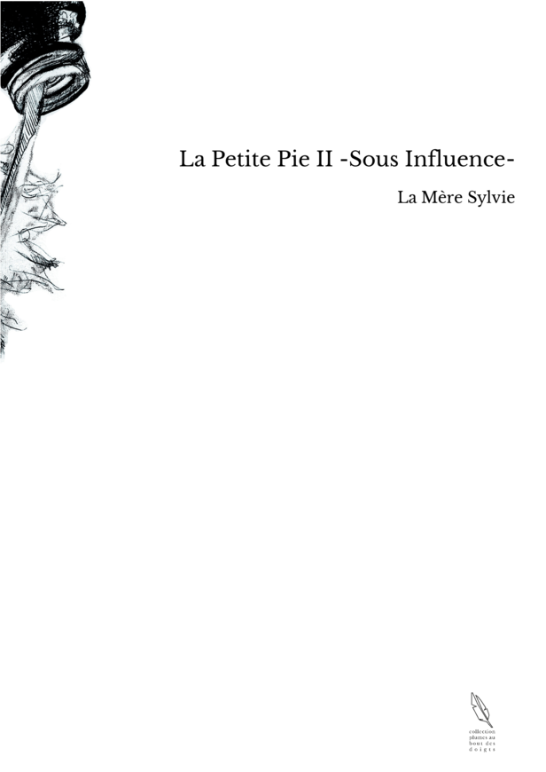 La Petite Pie II -Sous Influence-